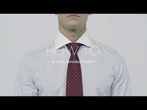 How To Tie A Full Windsor Knot | MR PORTER