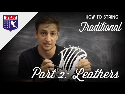 How to String Traditional Part 2: Leathers