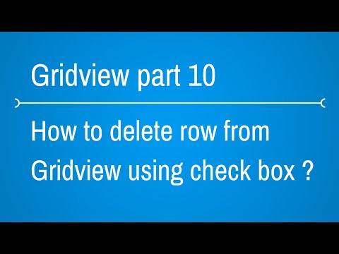 Gridview Part 10 [ Delete rows in Gridview with checkbox and Button ]