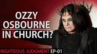 Ozzy Osbourne IN CHURCH? | Righteous Judgment EP-01