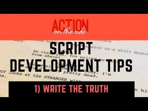 Script Development : write the truth