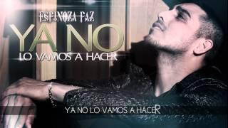 Espinoza Paz - Ya No Lo Vamos A Hacer (Video Lyrics)