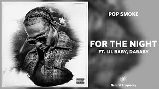 Pop Smoke - For The Night ft. Lil Baby, DaBaby (432Hz)