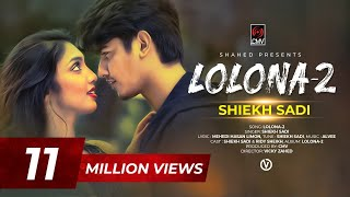 LOLONA 2 , Shiekh Sadi , Ridy Sheikh , Official Music Video , MH Limon , Alvee , New Song 2019