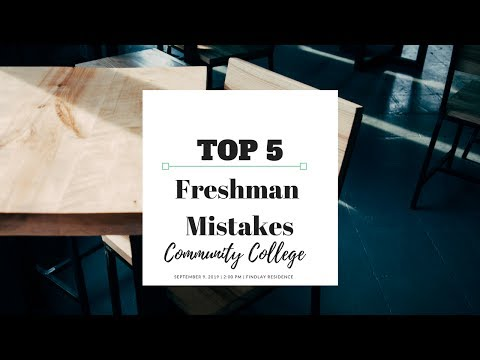 Top 5 Freshman Mistakes | Community College