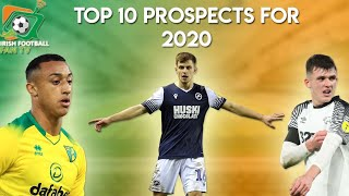 Top 10 Republic of Ireland Prospects for 2020