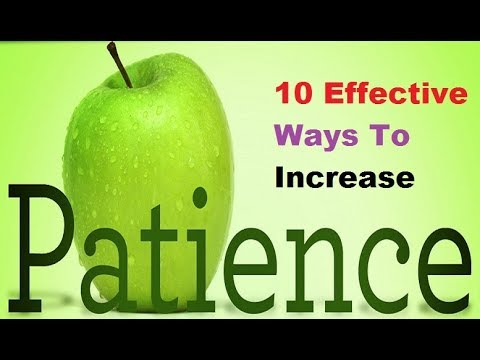 10 Effective Ways To Increase Patience
