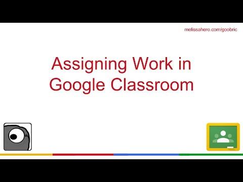 Assign Work in Google Classroom