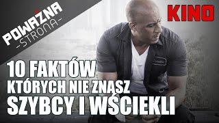 Szybcy i Wściekli - 10 FAKTÓW, Których Nie Znasz - Poważna Dyszka #05