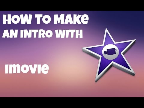 How to make a YouTube intro with iMovie