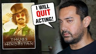 Aamir Khan Wants To QUIT Acting After Thugs Of Hindostan FAILURE?