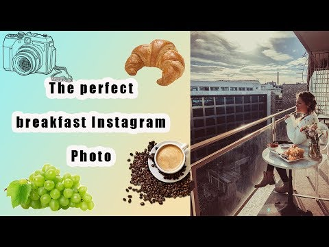 Instagram photos. How to get the perfect breakfast photo