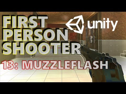 How To Make An FPS In Unity Tutorial - Beginners - Part 013 - Muzzleflash & Lighting