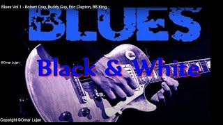 Blues Vol.1 - Robert Cray, Buddy Guy, Eric Clapton, BB King.