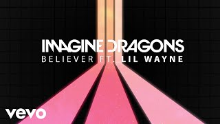 Imagine Dragons  Believer Audio Ft Lil Wayne