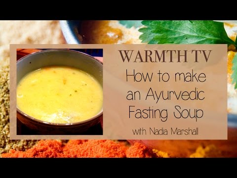 Ayurvedic Cooking - WARMTH TV - Ayurvedic Fasting Soup