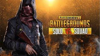 SOLO VS SQUAD | PLAYERUNKNOWN