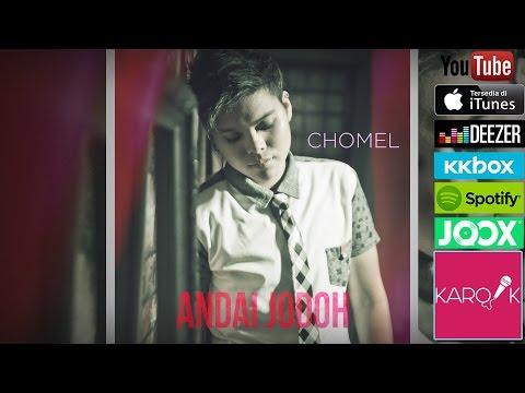 Chomel - Andai Jodoh (Official Lyrics Video)