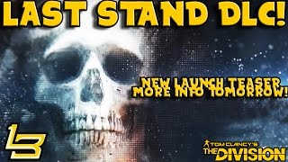 Last Stand DLC Teaser! (The Division) Expansion III