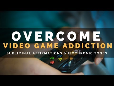 OVERCOME VIDEO GAME ADDICTION | Take Your Life Back With Subliminal Affirmations & Isochronic Tones