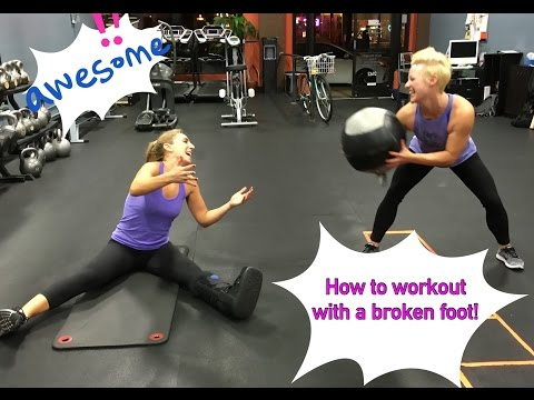 How to Workout with a BROKEN FOOT!