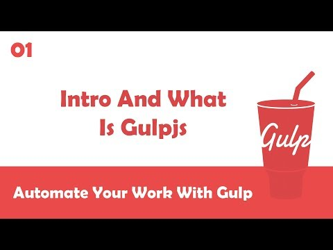 Learn Gulpjs In Arabic #01 - Intro And What Is Gulpjs?