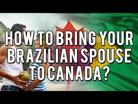 How to Bring Your Brazilian Spouse to Canada?