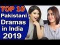 Top 10 Hit Pakistani Dramas in India 2019 List