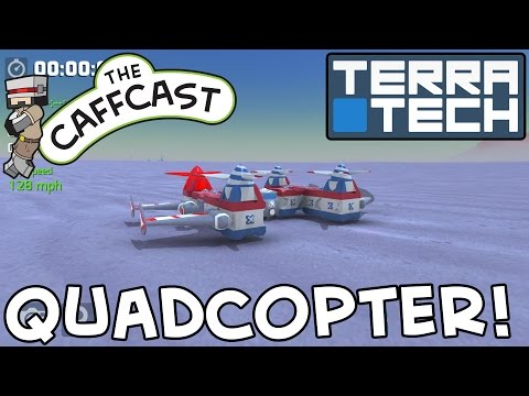 TerraTech - How To Make A Quadcopter! (Flying Tutorials & Lessons)
