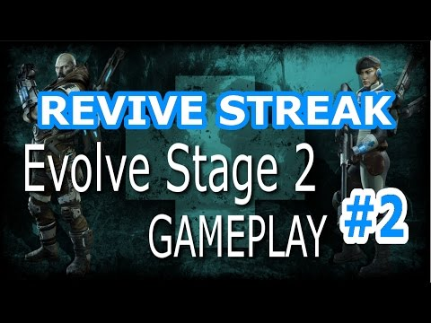 REVIVE STREAK xD - Evolve Stage 2 Multiplayer Gameplay [Hunter Gameplay]