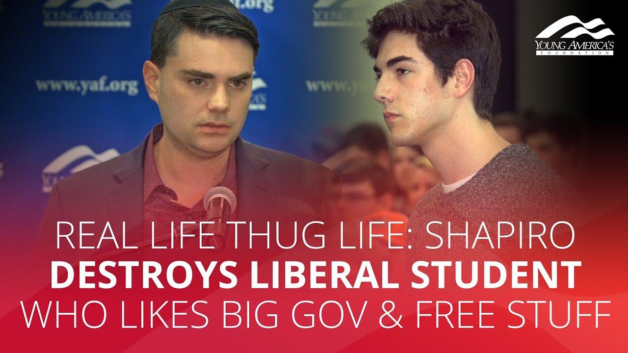 REAL LIFE THUG LIFE: Shapiro DESTROYS liberal student who likes big gov & free stuff