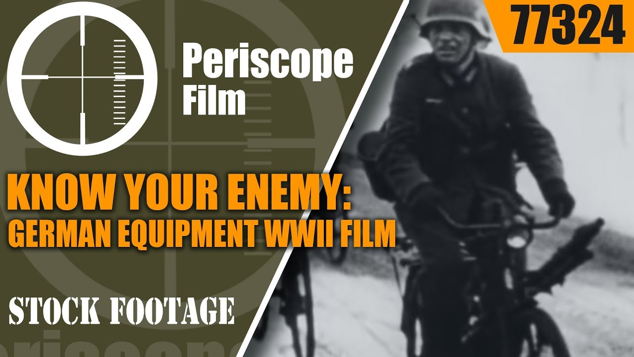 KNOW YOUR ENEMY: GERMAN EQUIPMENT WWII FILM 77324