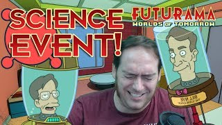At Last!  The Science Event -- Futurama Worlds of Tomorrow