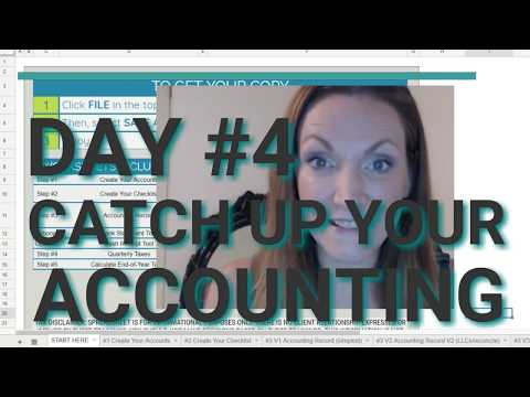 DAY #4: for Catching Up Your Accounting Quickly! [FREE SPREADSHEET TEMPLATE