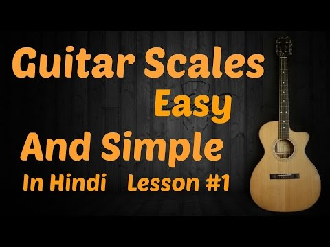 Complete Guitar Scales Lesson For Beginners | 12 Scales In 1 Simple Pattern |  Hindi