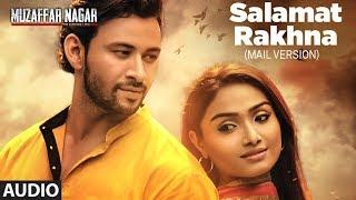 Salamat Rakhna (Male version ) Full Audio Song | Muzaffarnagar - The Burning Love