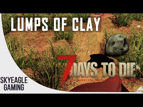 7 Days to Die | How To: Lumps of Clay and Clay [Beginners Guide] - PC/PS4/XB1