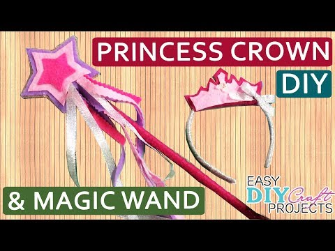 DIY Princess Crown and Magic Wand for Kid | How to make Princess Crown & Magic Wand