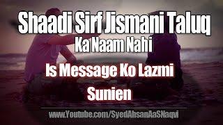 Shaadi Sirf Jismani Taluq Ka Naam Nahi - Silent Message