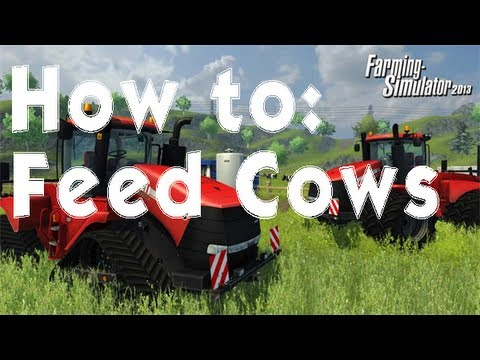 Farming Simulator 2013 How to: Feed Cows
