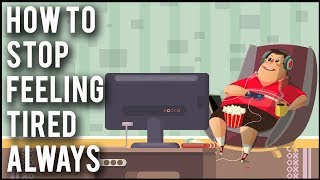 Here Is How You Can Stop Feeling Tired Always