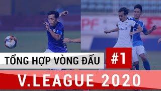 Tổng Hợp Vòng 1 V.League 2020   Hà Nội FC và TP. Hồ Chí Minh vẫn cho thấy được sức mạnh của mình