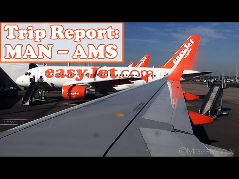 Trip Report - Easyjet A320 | (MAN-AMS) Manchester to Amsterdam | U21831 Full Flight