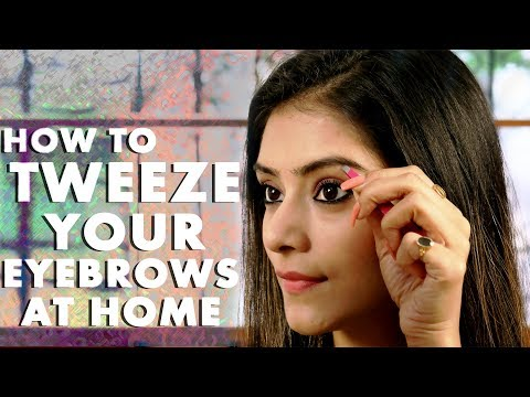 How To Tweeze Your Eyebrows At Home | Eyebrow Tutorial | Foxy Makeup Tutorials | Home Remedy