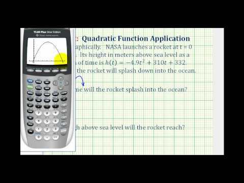 Ex:  Quadratic Function Application Using a Graphing Calculator - Rocket Launch