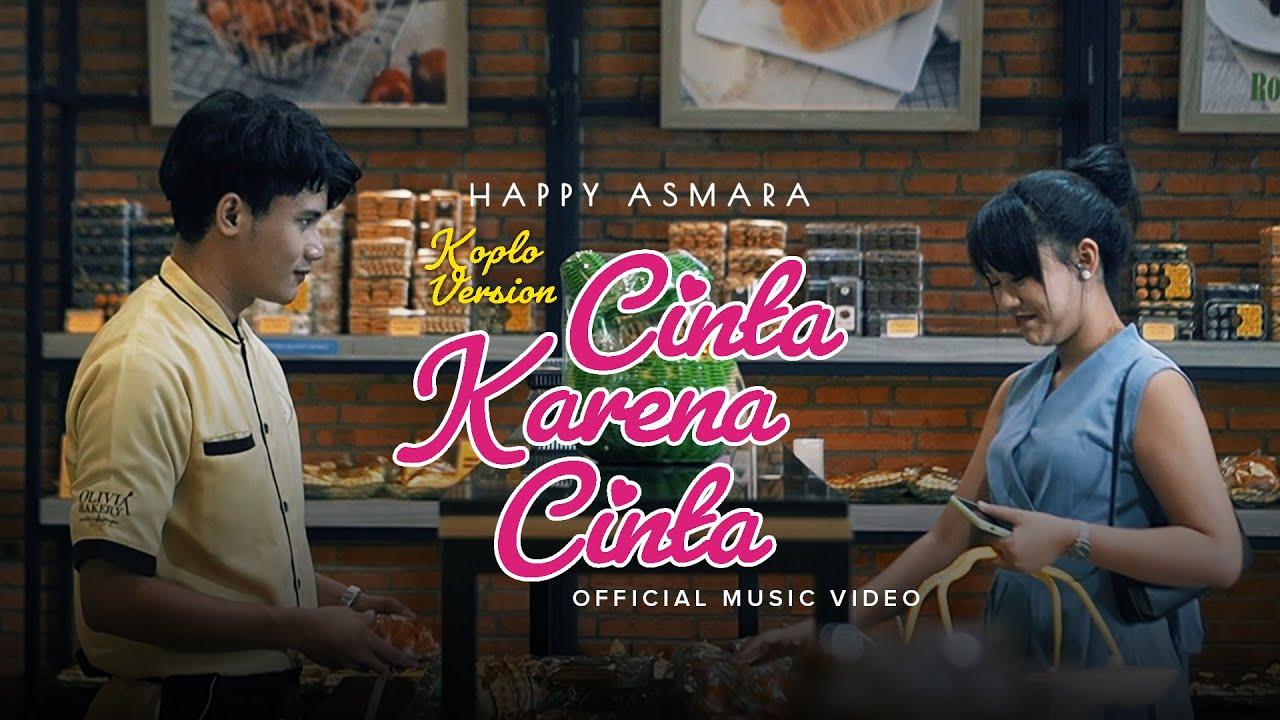 Cinta Karena Cinta (Koplo Version) - Happy Asmara