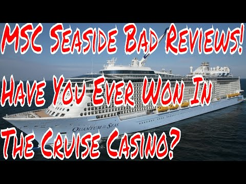 MSC Seaside Bad Reviews Q Have You Ever Won In the Cruise Ship Casino?