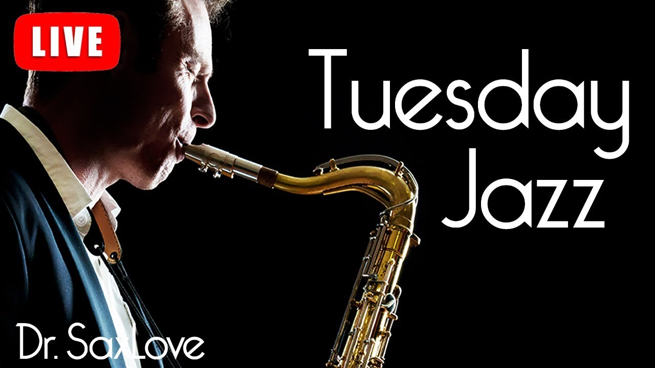 Tuesday Jazz ❤️ Smooth Jazz Music for Peace and Relaxation