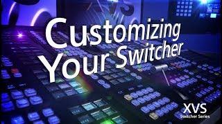XVS Series Training Video (Customizing your Switcher)