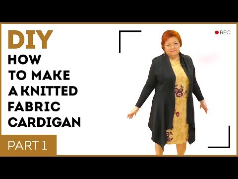 DIY: How to make a knit fabric cardigan. Making a pattern for cardigan. Part 1. Sewing tutorial.